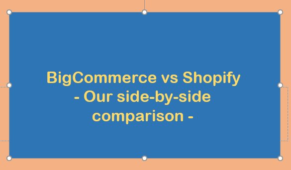 BigCommerce Vs Shopify: Our side-by-side comparison