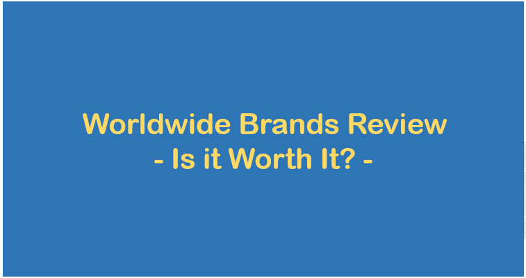 Worldwide Brands Review – Is Worldwide Brands worth it?